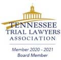 Tennesse Trial Lawyers Association || Member 2020 - 2021 || Board Member